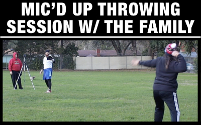 Mic'd Up Throwing Session w/ The Fam
